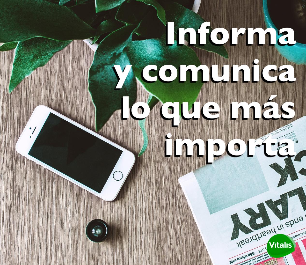 Informa  y comunica lo que más importa